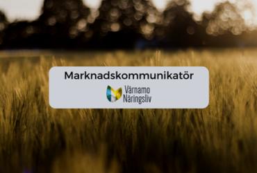 Nu söker vi en marknadskommunikatör till Värnamo Näringsliv AB
